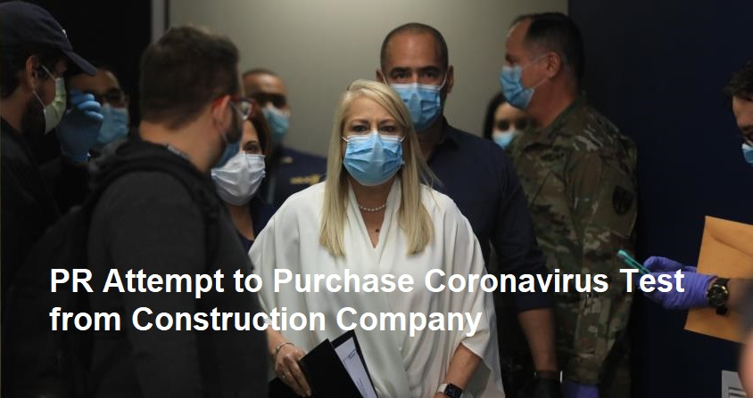 FBI Investigates Puerto Rico government attempted over priced purchase of unapproved coronavirus tests for $40 million from company with ties to the PNP
